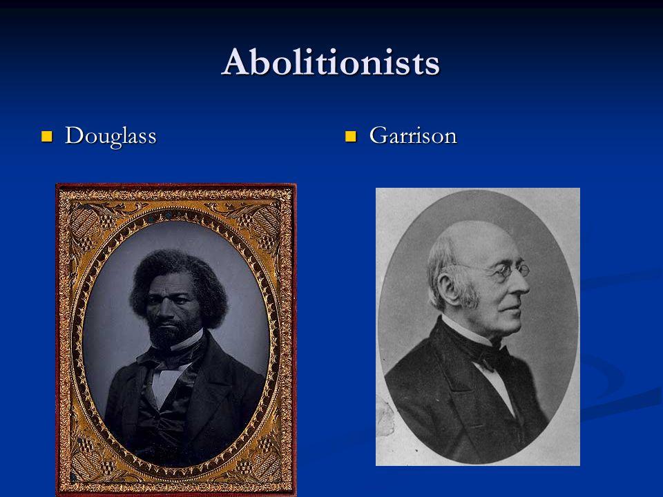 Abolitionists Douglass Garrison