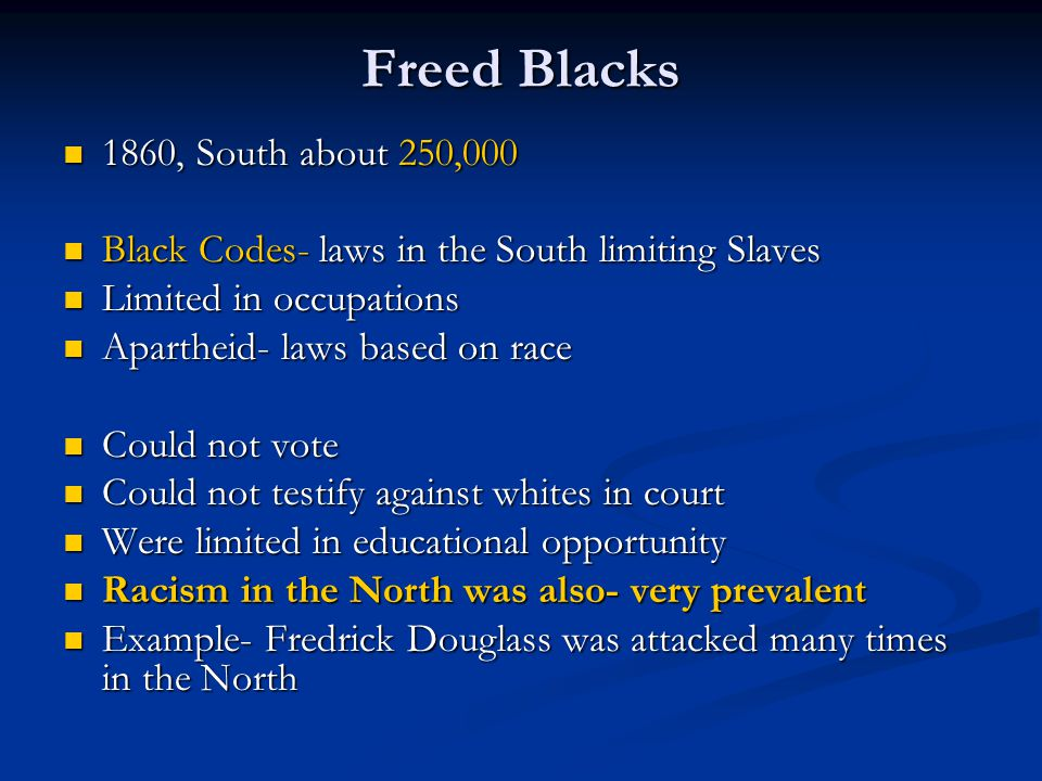 Freed Blacks 1860, South about 250,000