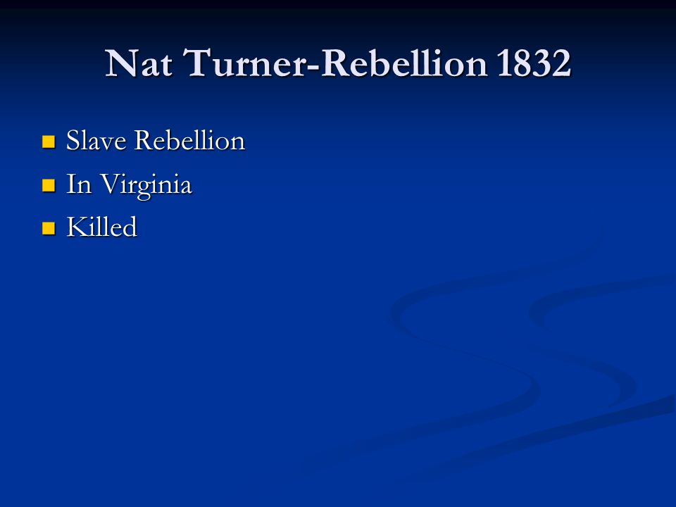Nat Turner-Rebellion 1832 Slave Rebellion In Virginia Killed