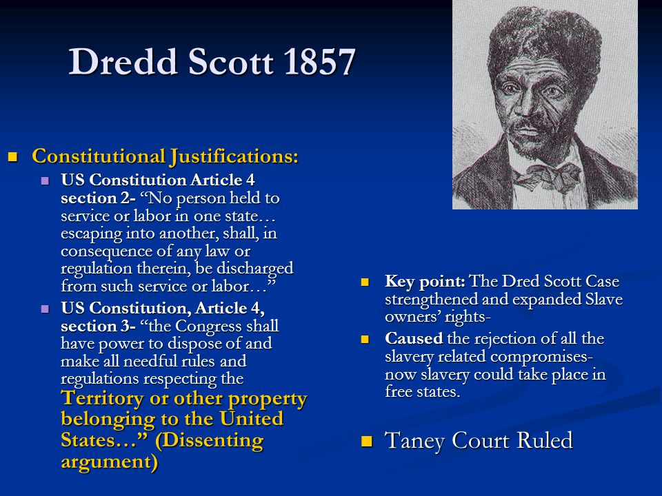 Dredd Scott 1857 Taney Court Ruled Constitutional Justifications: