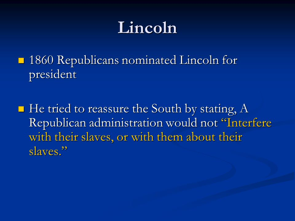 Lincoln 1860 Republicans nominated Lincoln for president