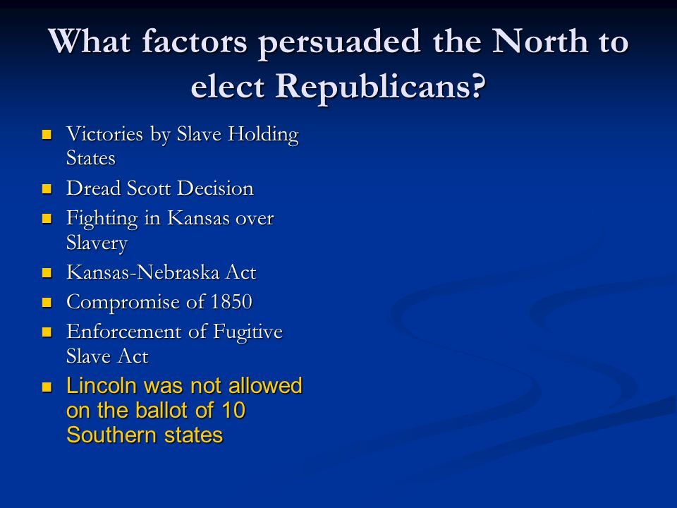 What factors persuaded the North to elect Republicans