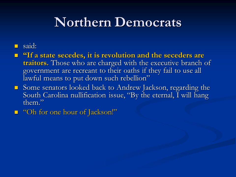 Northern Democrats said: