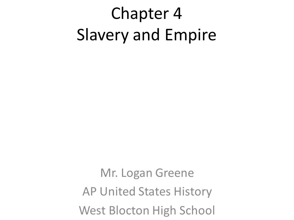 Chapter 4 Slavery and Empire