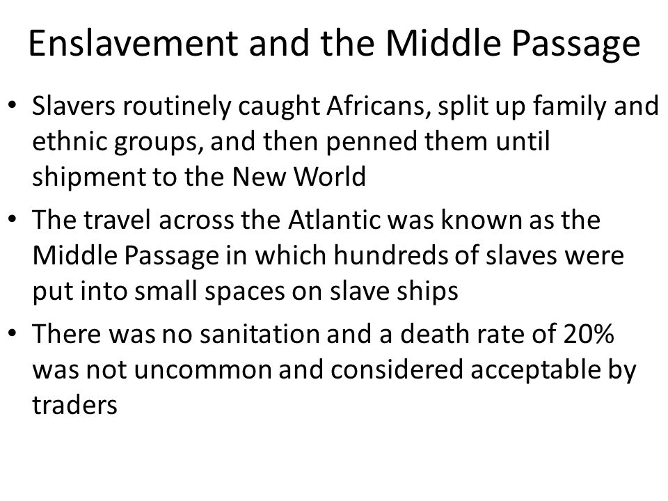 Enslavement and the Middle Passage