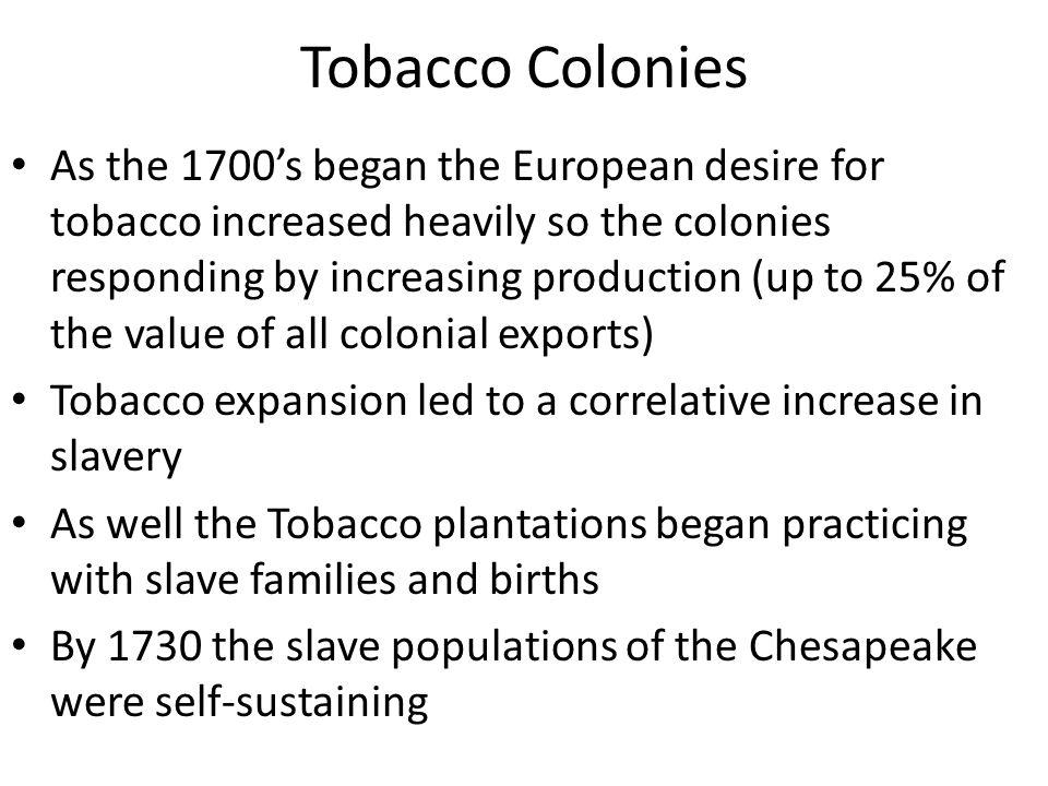 Tobacco Colonies