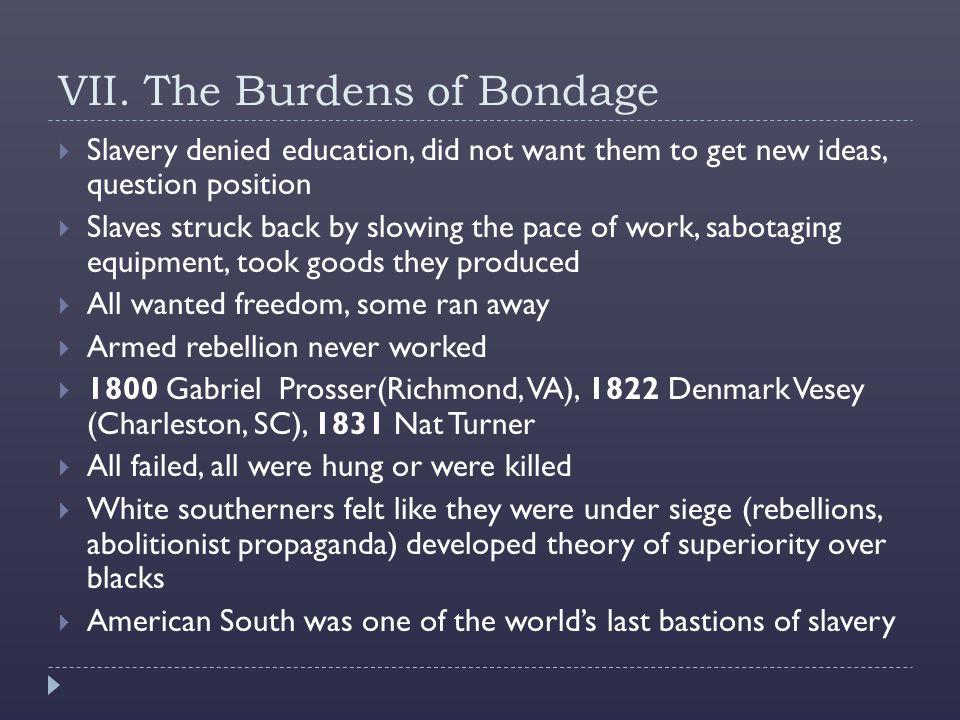 VII. The Burdens of Bondage