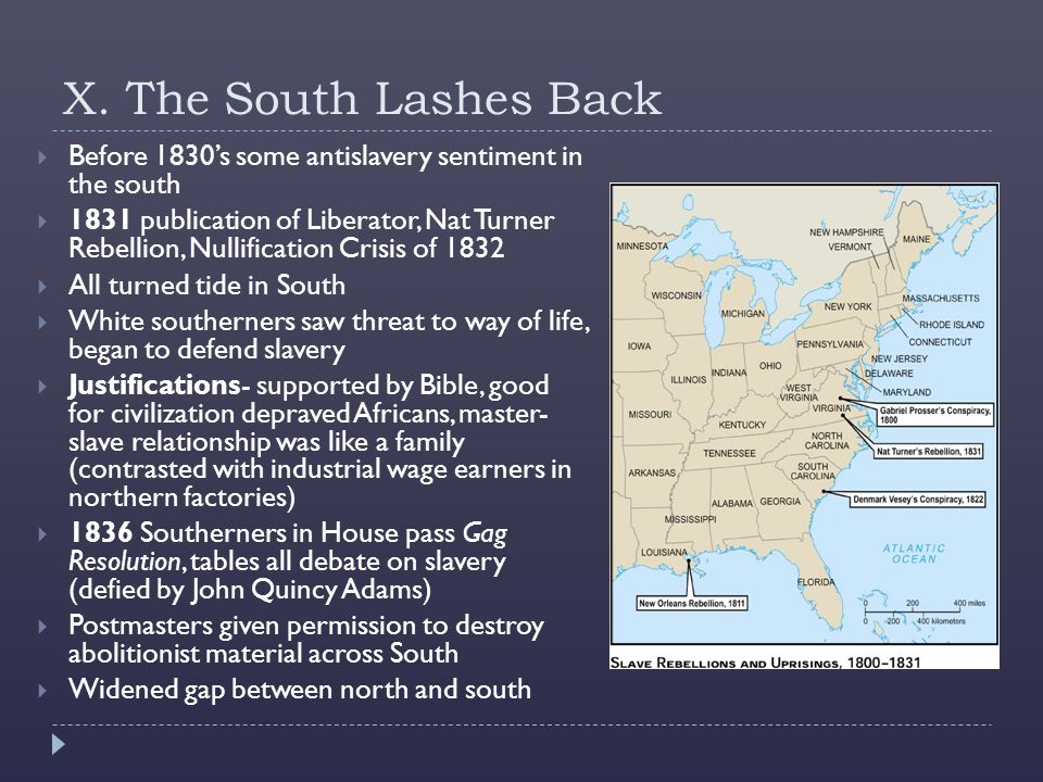 X. The South Lashes Back Before 1830's some antislavery sentiment in the south.