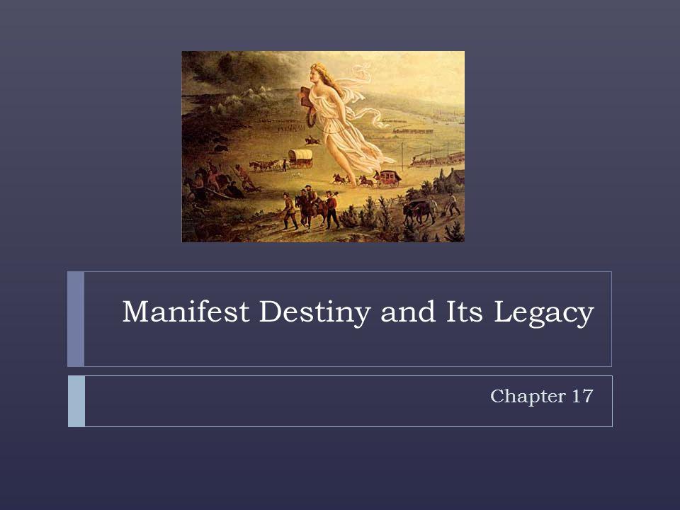Manifest Destiny and Its Legacy
