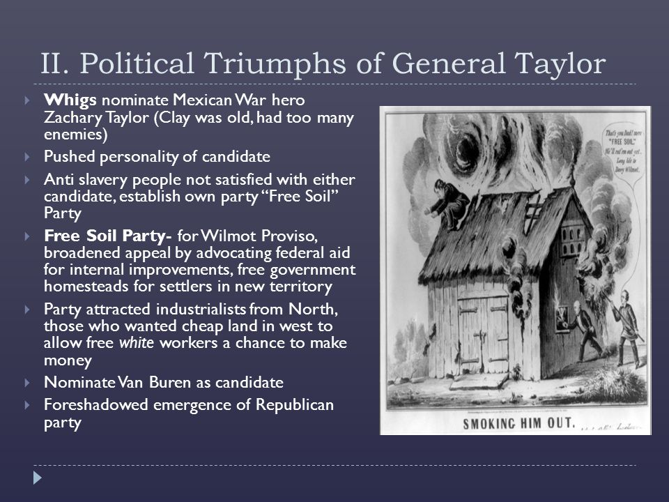 II. Political Triumphs of General Taylor