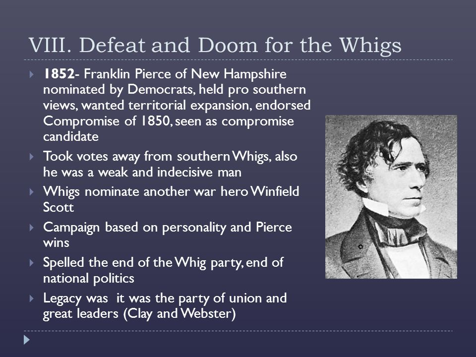 VIII. Defeat and Doom for the Whigs