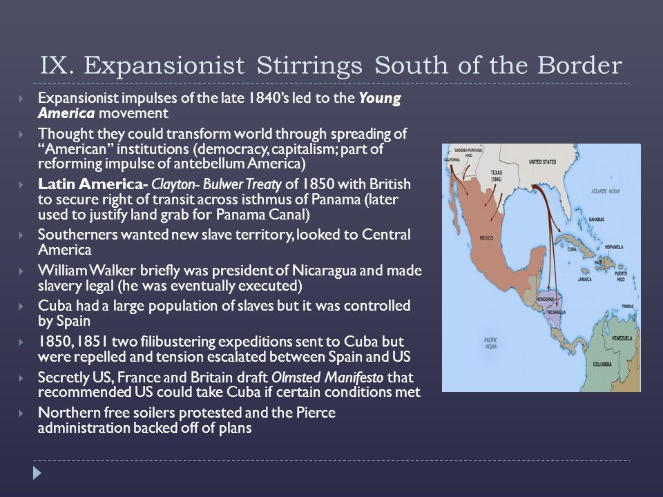 IX. Expansionist Stirrings South of the Border