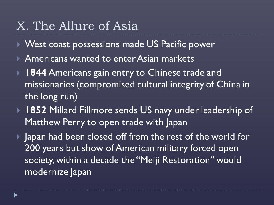 X. The Allure of Asia West coast possessions made US Pacific power