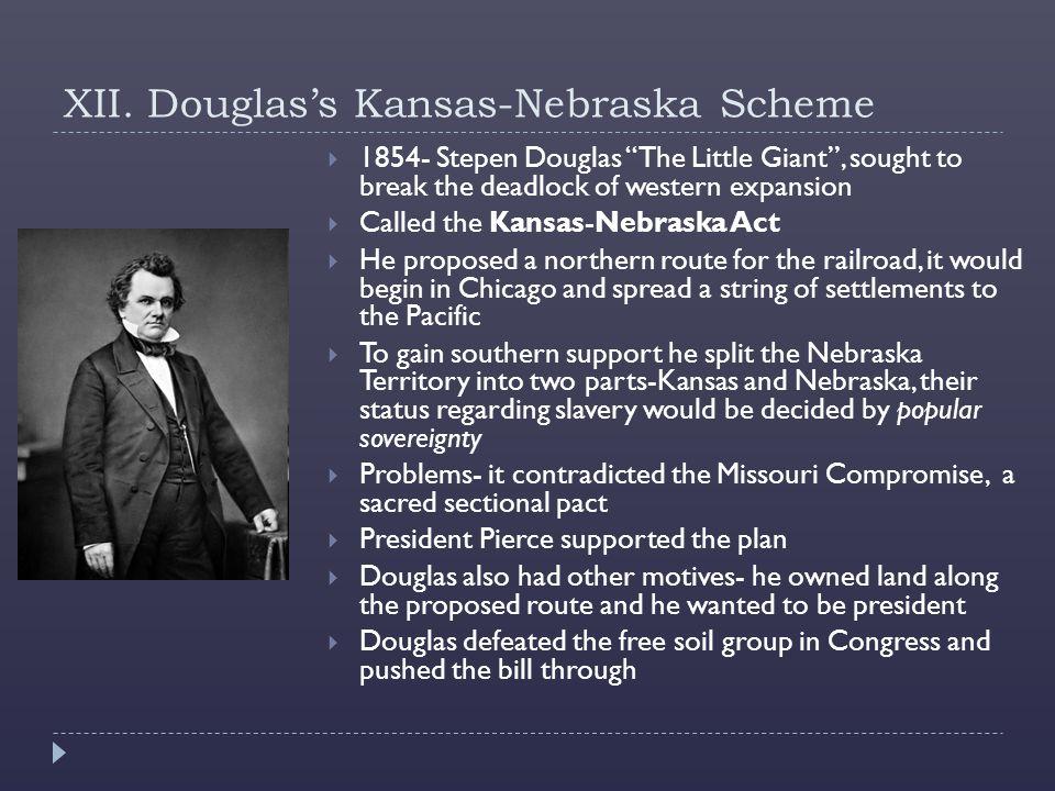 XII. Douglas's Kansas-Nebraska Scheme