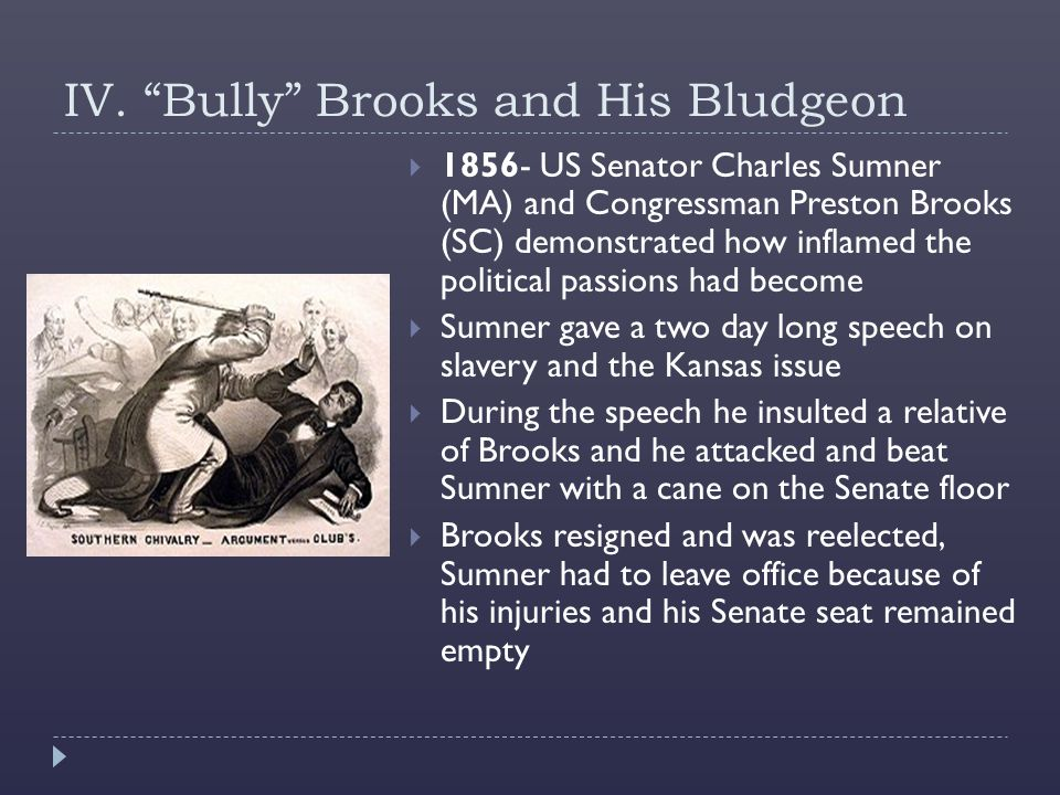 IV. Bully Brooks and His Bludgeon