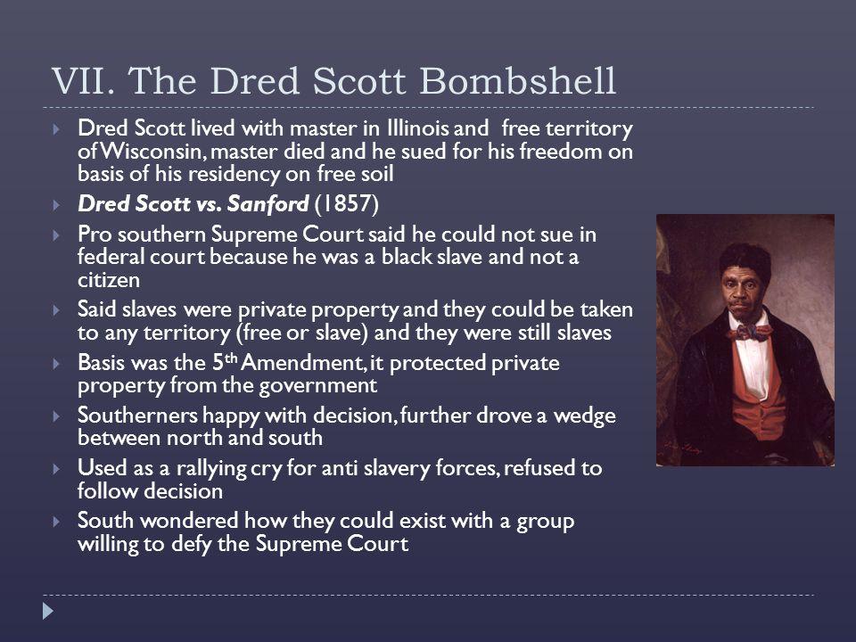 VII. The Dred Scott Bombshell