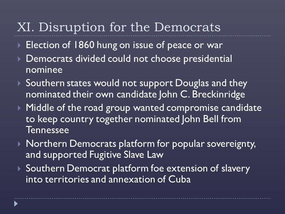 XI. Disruption for the Democrats