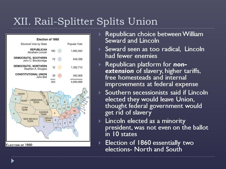 XII. Rail-Splitter Splits Union