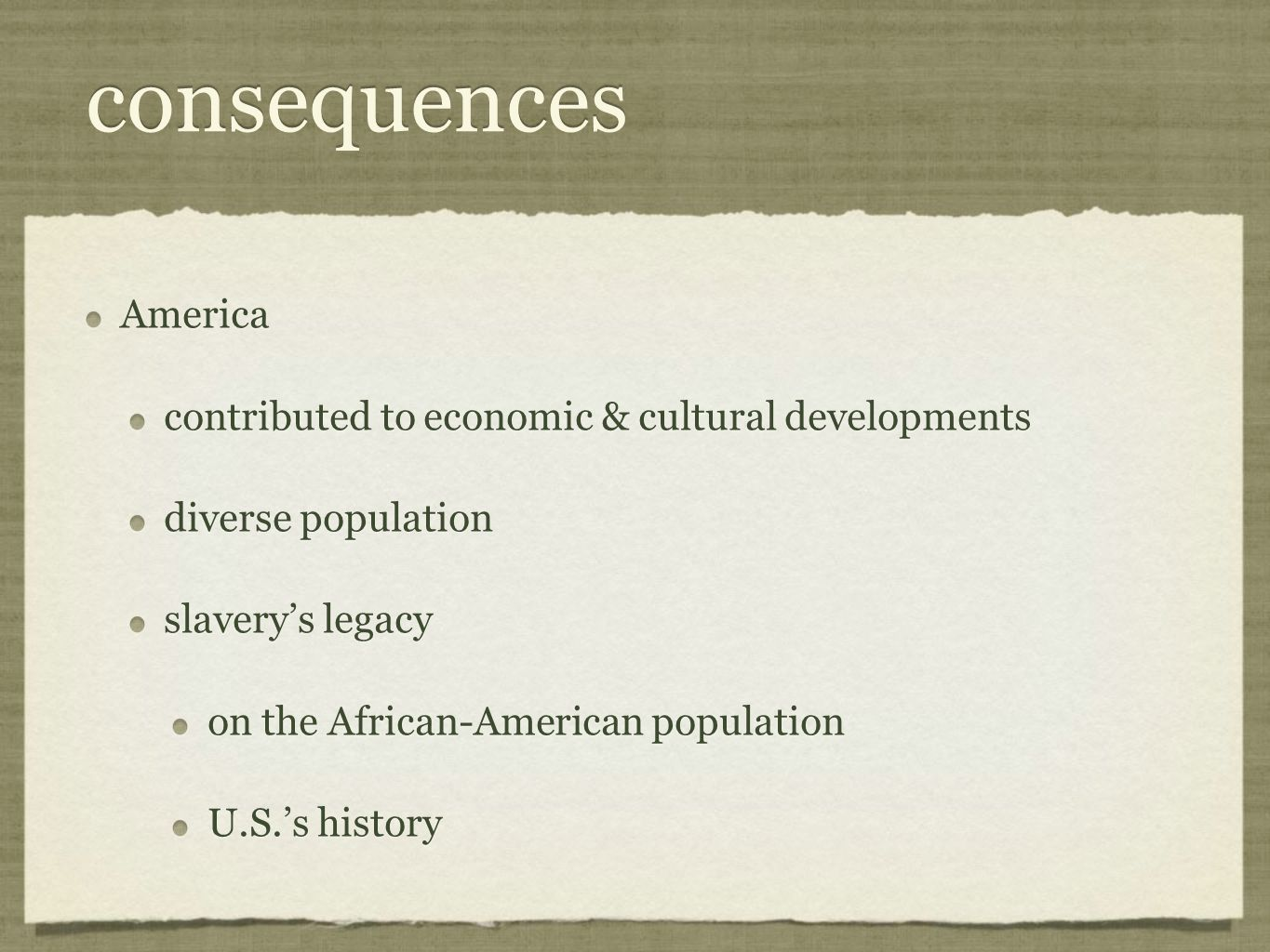 consequences America contributed to economic & cultural developments