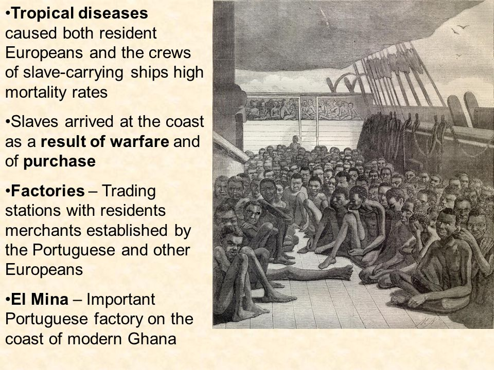Tropical diseases caused both resident Europeans and the crews of slave-carrying ships high mortality rates