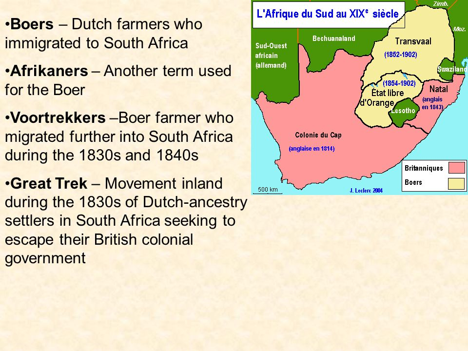 Boers – Dutch farmers who immigrated to South Africa