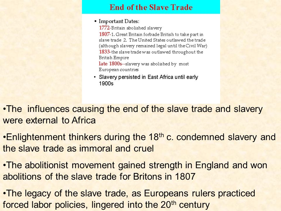 The influences causing the end of the slave trade and slavery were external to Africa
