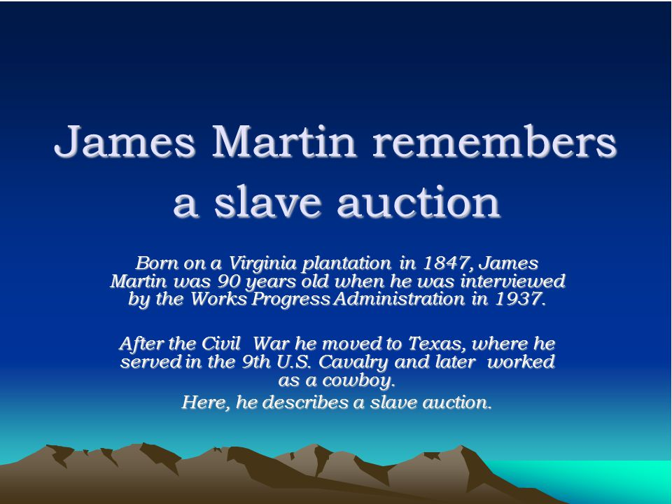 James Martin remembers a slave auction