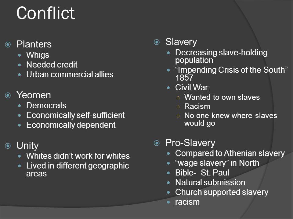 Conflict Slavery Planters Yeomen Pro-Slavery Unity