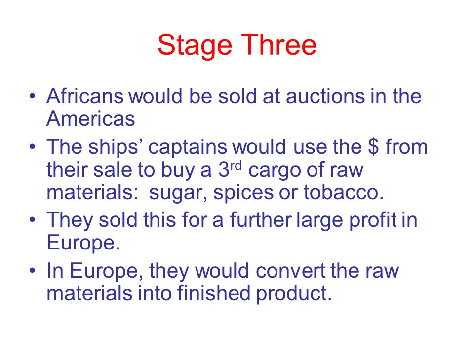 Stage Three Africans would be sold at auctions in the Americas