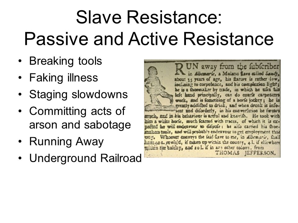 Slave Resistance: Passive and Active Resistance