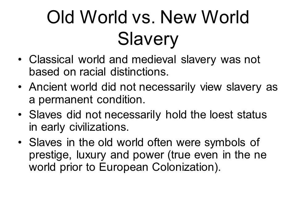 Old World vs. New World Slavery