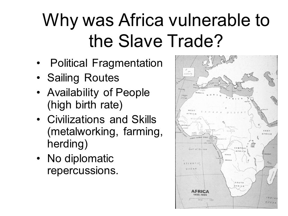 Why was Africa vulnerable to the Slave Trade