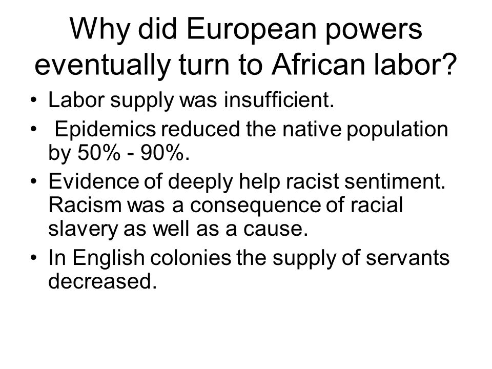 Why did European powers eventually turn to African labor
