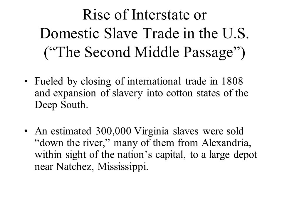 Rise of Interstate or Domestic Slave Trade in the U. S