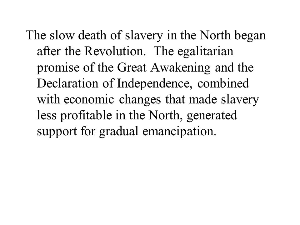 The slow death of slavery in the North began after the Revolution