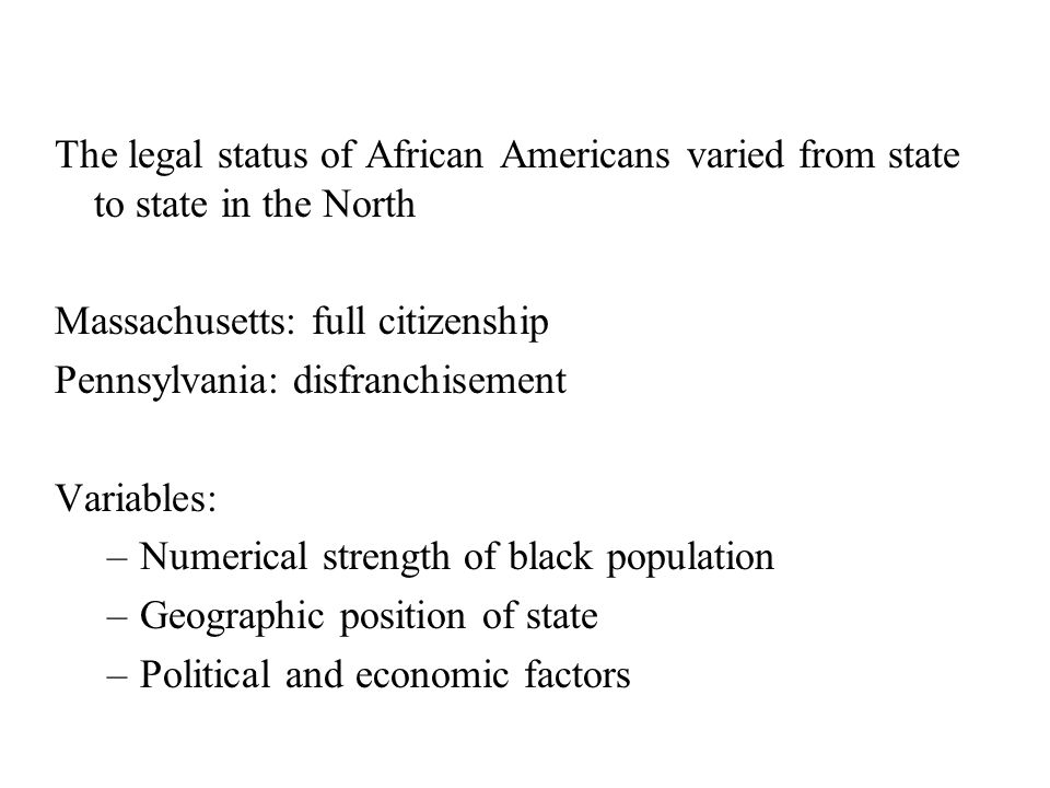 The legal status of African Americans varied from state to state in the North