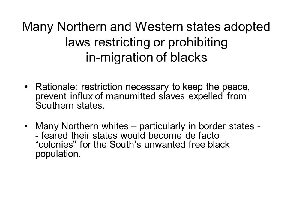 Many Northern and Western states adopted laws restricting or prohibiting in-migration of blacks