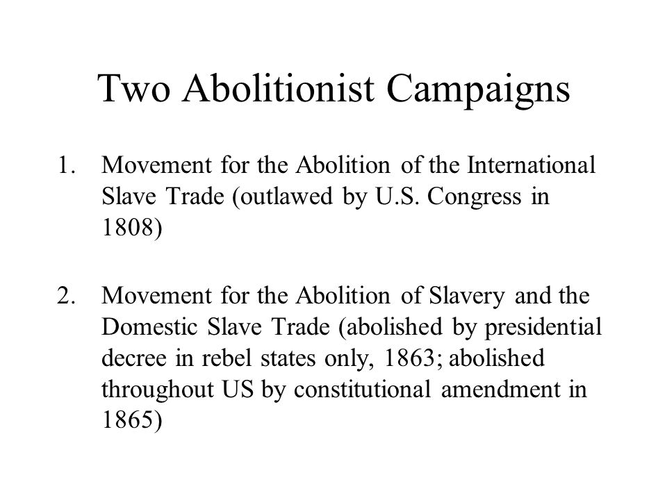 Two Abolitionist Campaigns