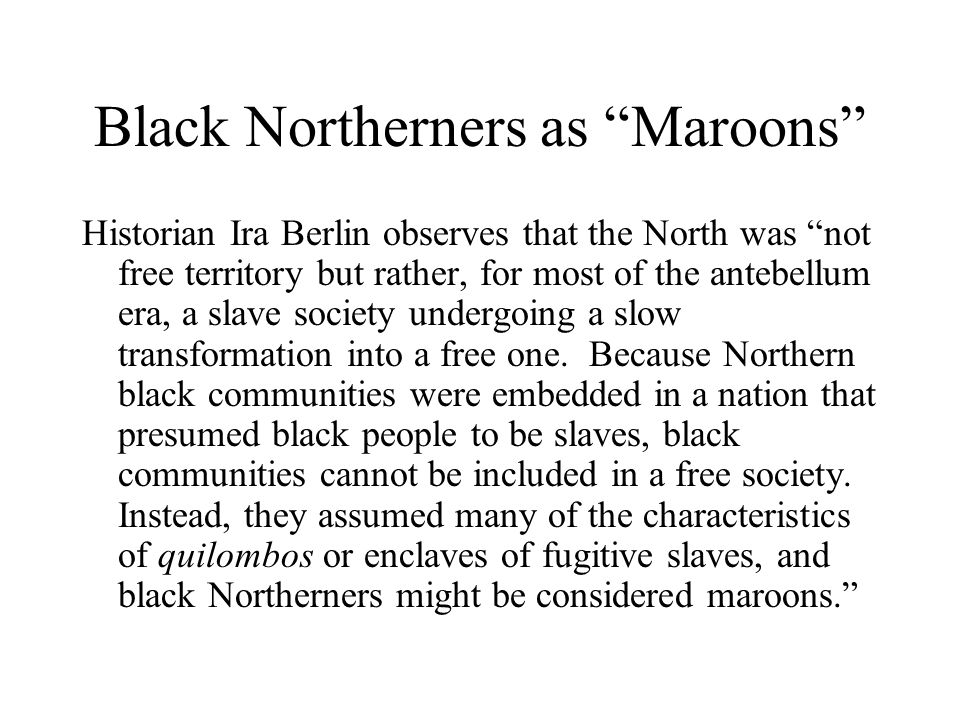 Black Northerners as Maroons
