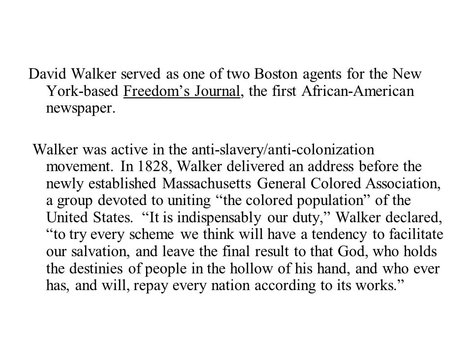 David Walker served as one of two Boston agents for the New York-based Freedom's Journal, the first African-American newspaper.