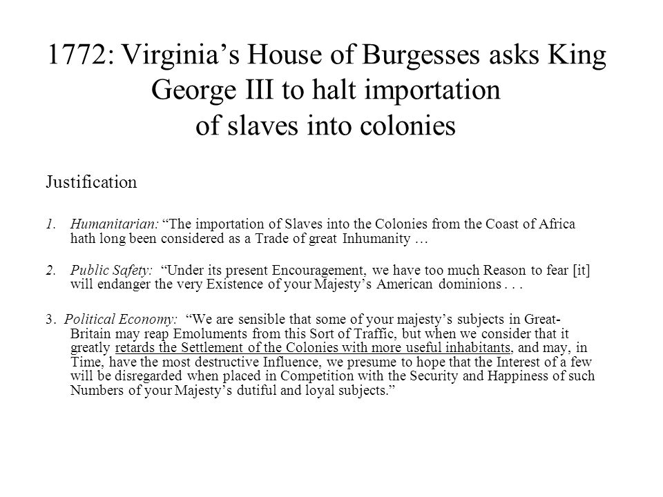 1772: Virginia's House of Burgesses asks King George III to halt importation of slaves into colonies