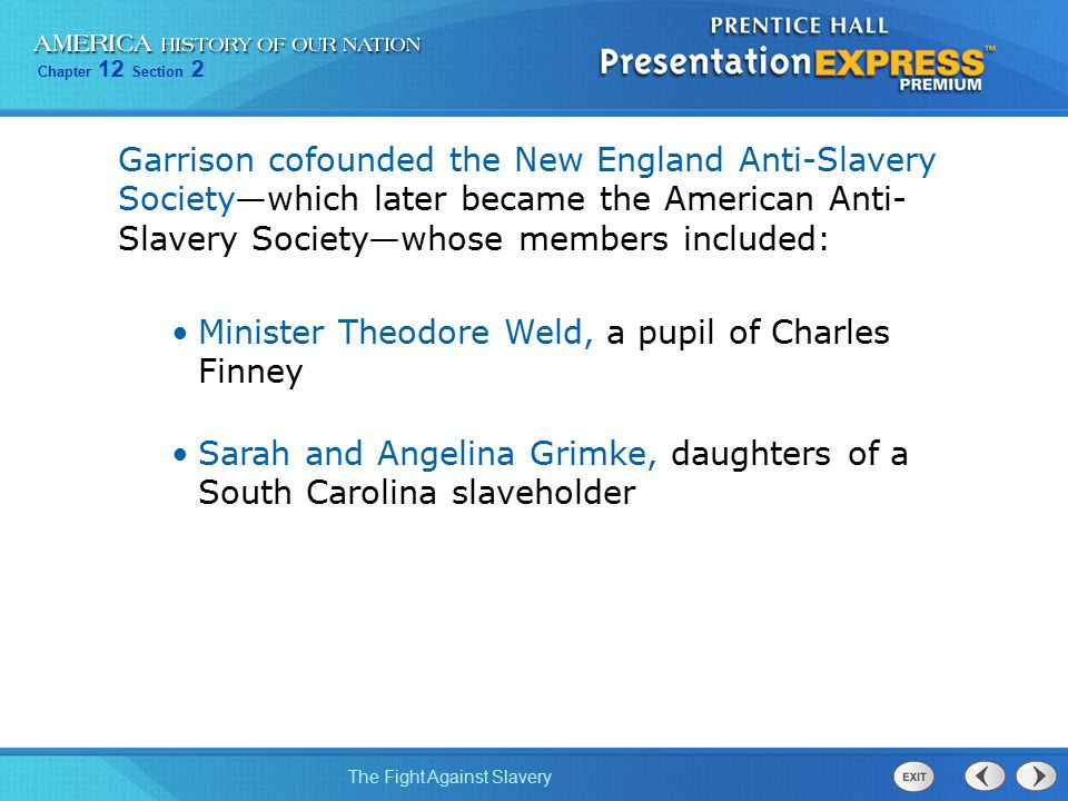 Garrison cofounded the New England Anti-Slavery Society—which later became the American Anti-Slavery Society—whose members included:
