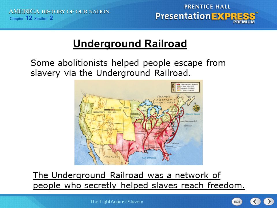 Underground Railroad Some abolitionists helped people escape from slavery via the Underground Railroad.