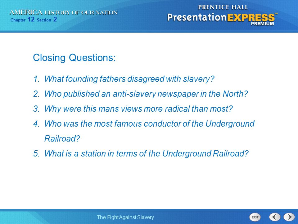 Closing Questions: What founding fathers disagreed with slavery