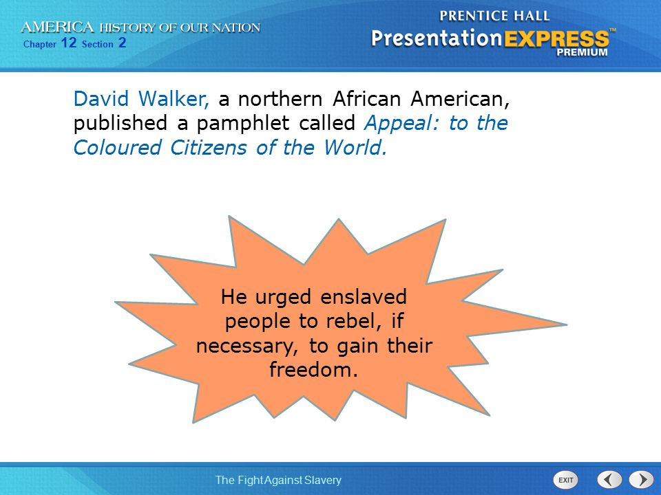 David Walker, a northern African American, published a pamphlet called Appeal: to the Coloured Citizens of the World.