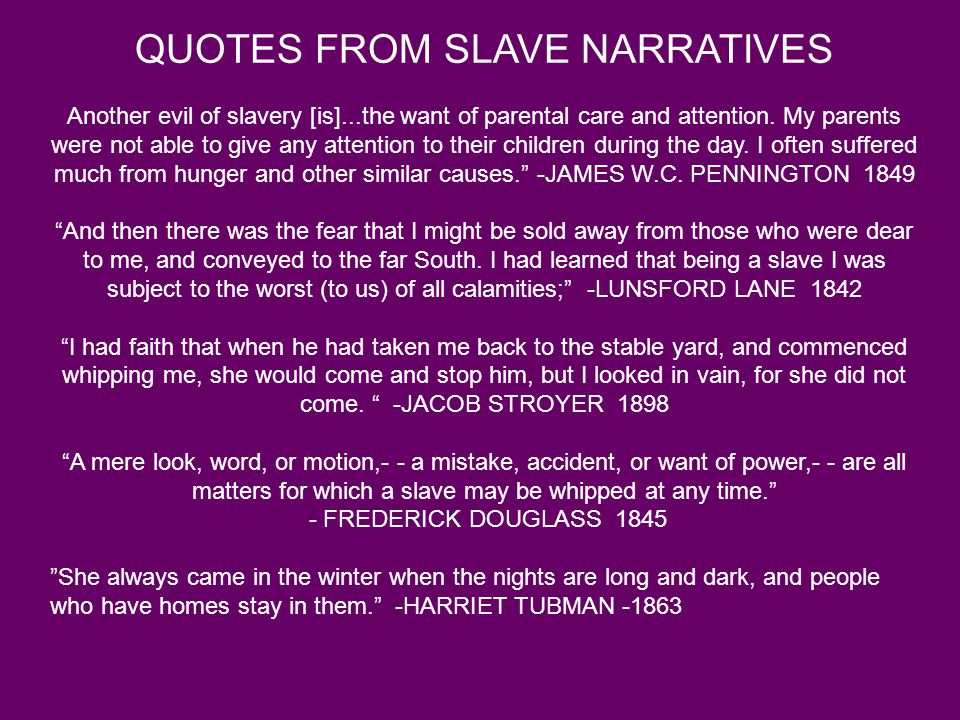 QUOTES FROM SLAVE NARRATIVES
