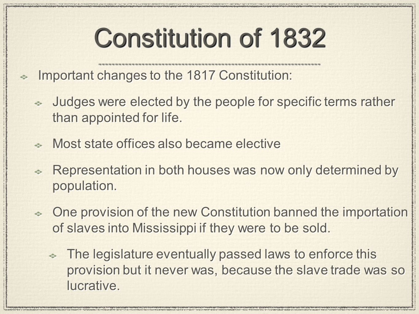 Constitution of 1832 Important changes to the 1817 Constitution: