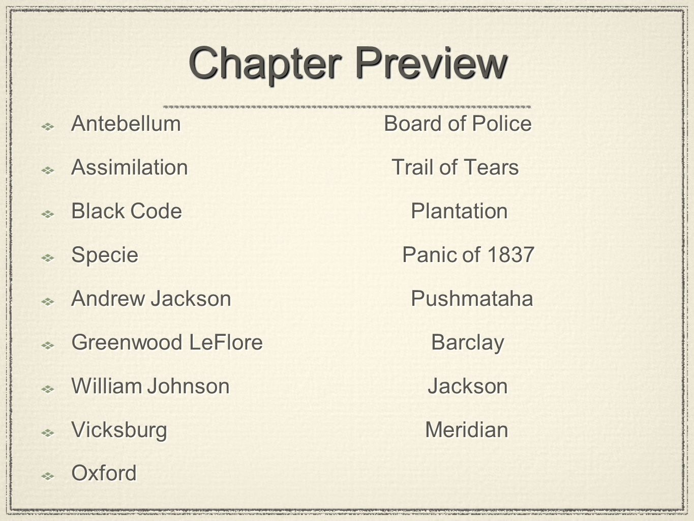Chapter Preview Antebellum Board of Police Assimilation Trail of Tears