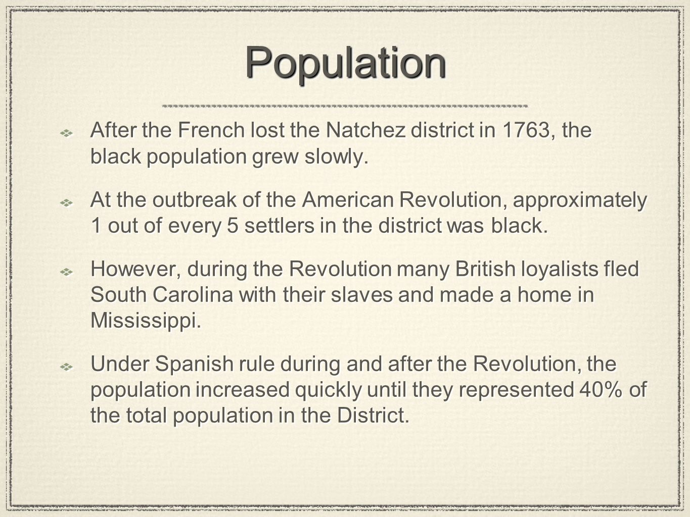 Population After the French lost the Natchez district in 1763, the black population grew slowly.