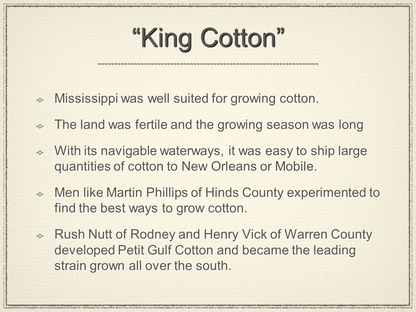 King Cotton Mississippi was well suited for growing cotton.